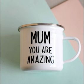 Mum You Are Amazing Enamel Mug